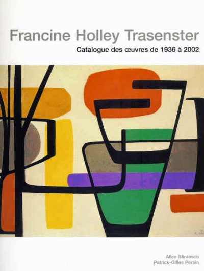 CATALOGUE RAISONNE DE FRANCINE HOLLEY