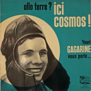 """Allo Terre Ici Cosmos! Youri Gagarine vous parle"" disque 45 tours"